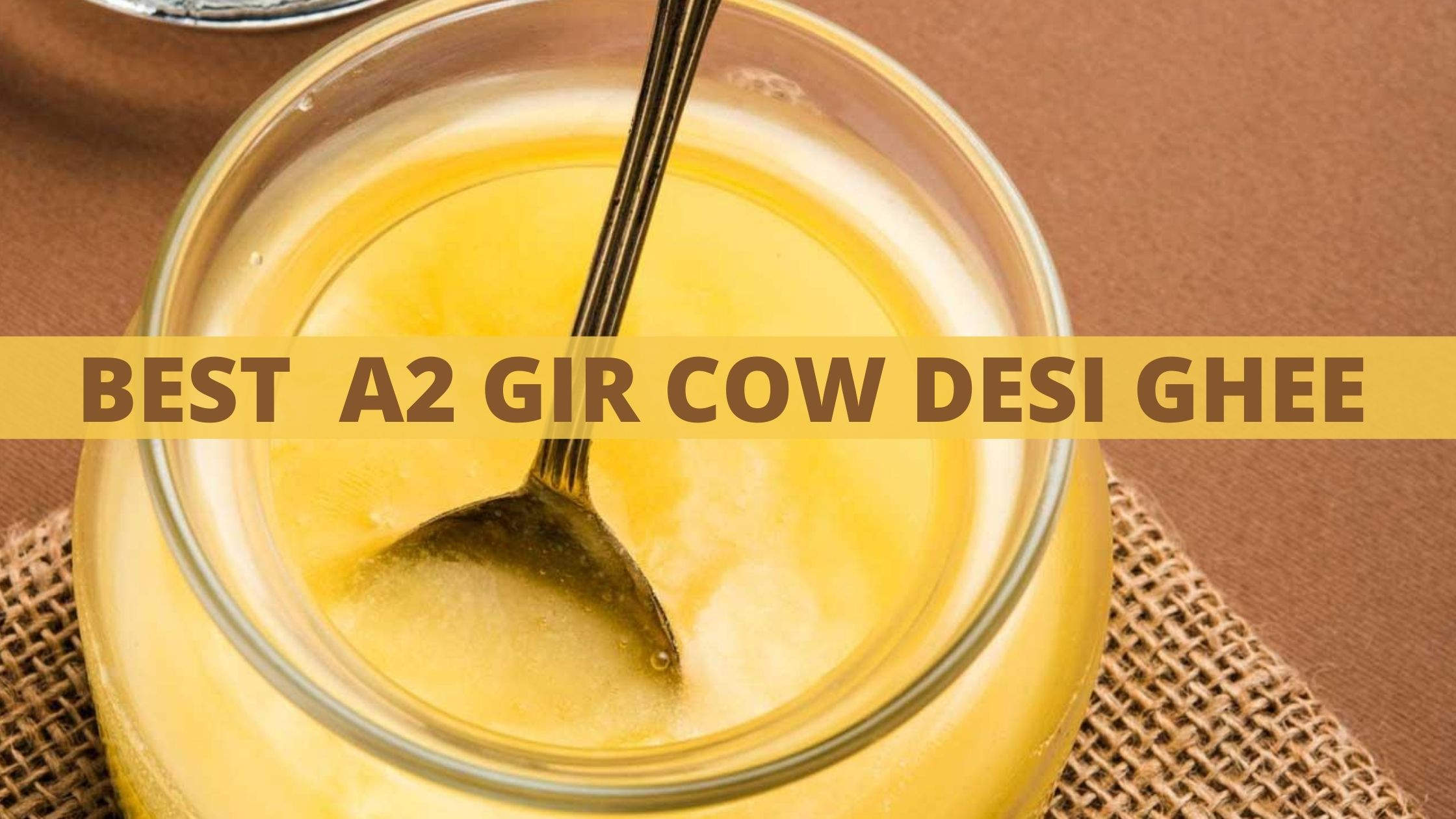 list of Best A2 Cow Ghee available in Market in 2020