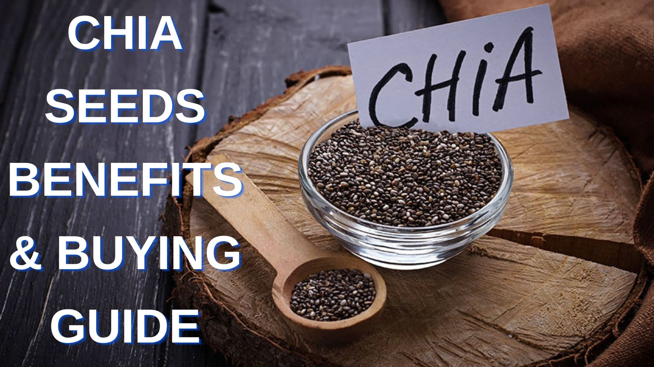 Chia Seeds recipe, benefits, side effects, buying guide.